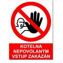 Kotelna, Nepovolaným vstup zakázán 210x297 mm - plast
