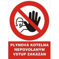 Plynová kotelna, Nepovolaným vstup zakázán 210x297 mm - plast