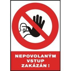 BEZPEČNOSTNÍ TABULKA - Nepovolaným vstup zakázán, samolepka A4