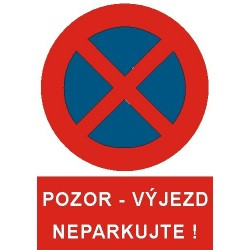 Pozor - výjezd Neparkujte! 210x297 mm - plast