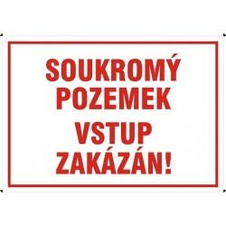 Soukromý pozemek - vstup zakázán! 420x297 mm - plast